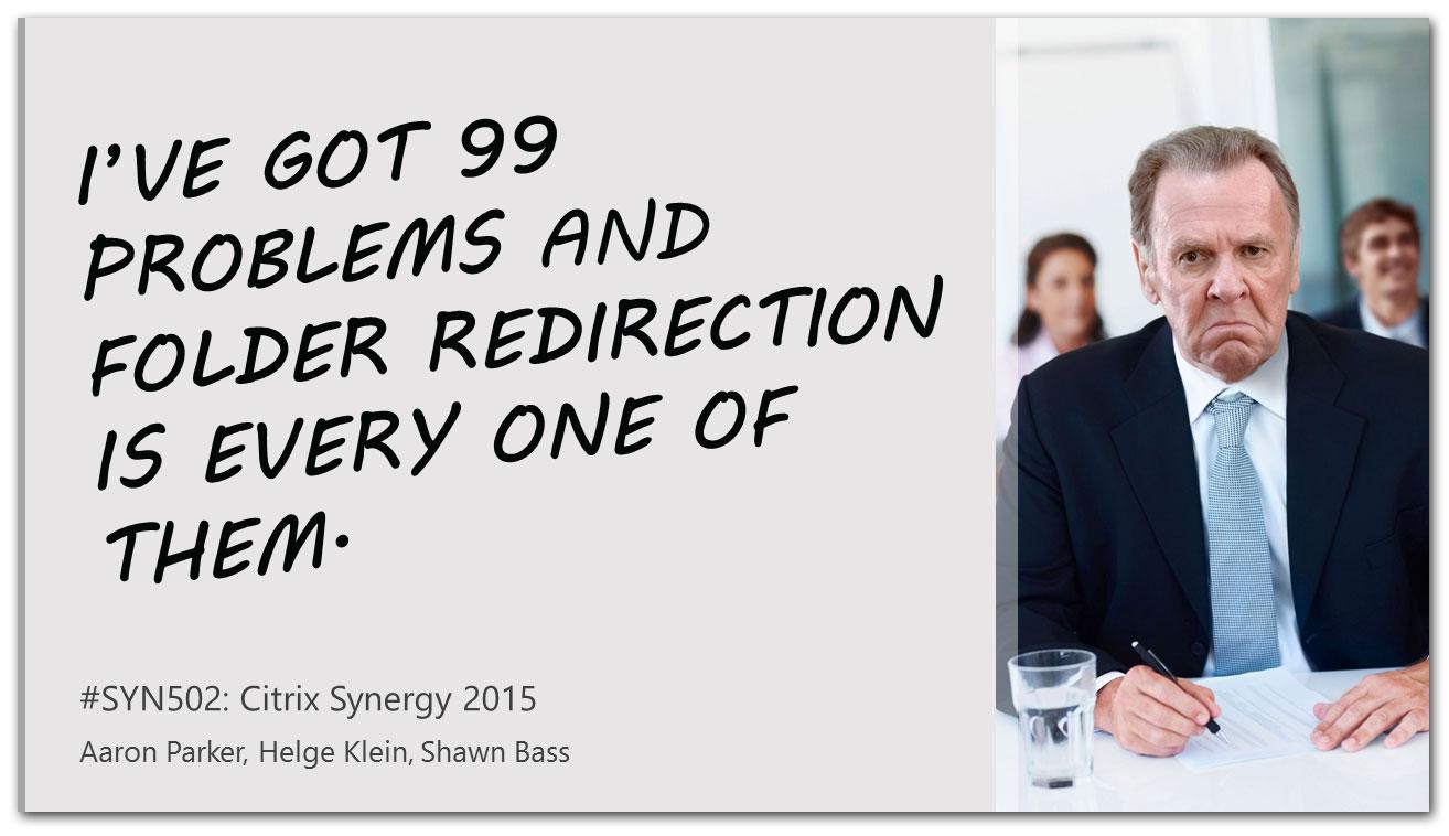 SYN502-Folder-Redirection-Citrix-Synergy-2015